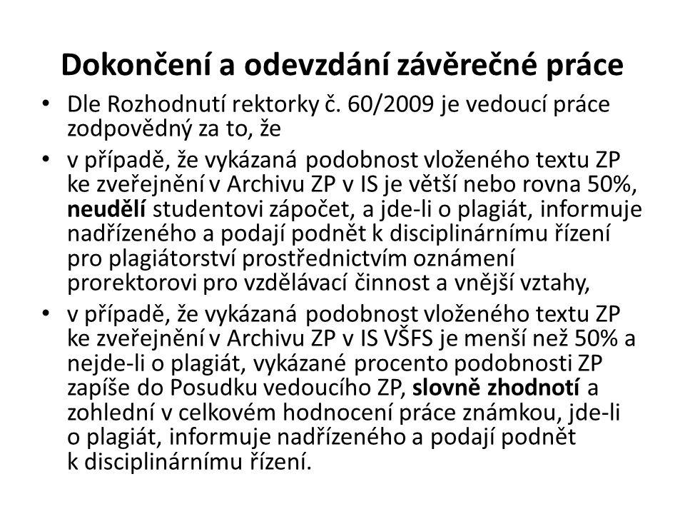 Dokončení a odevzdání závěrečné práce • Dle Rozhodnutí rektorky č.