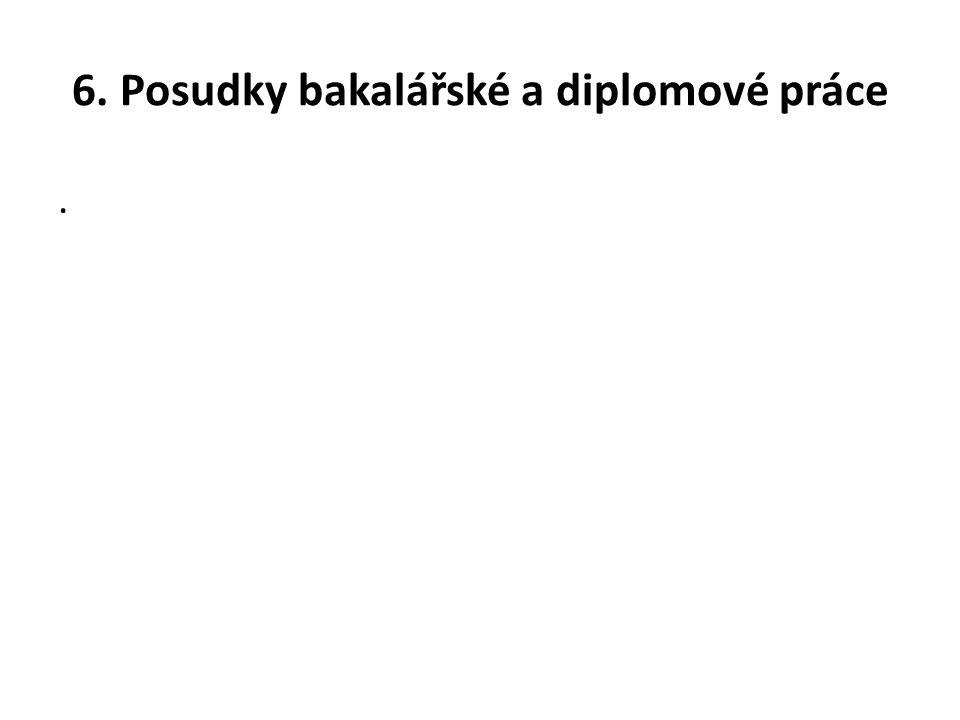 6. Posudky bakalářské a diplomové práce.