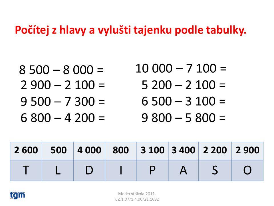 Moderní škola 2011, CZ.1.07/1.4.00/21.1692 Počítej z hlavy a vylušti tajenku podle tabulky.