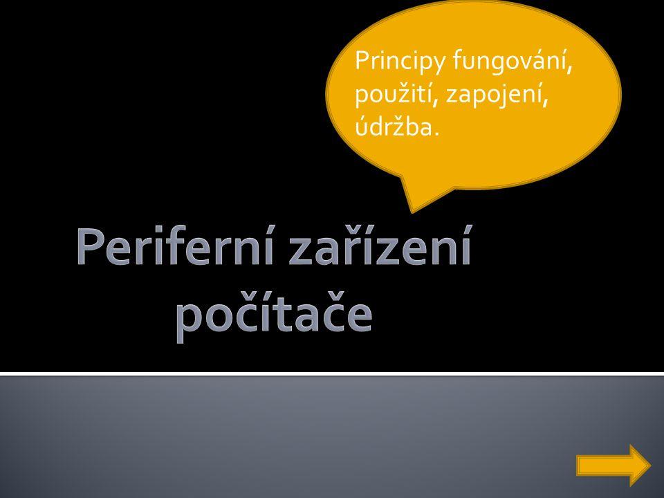 Principy fungování, použití, zapojení, údržba.