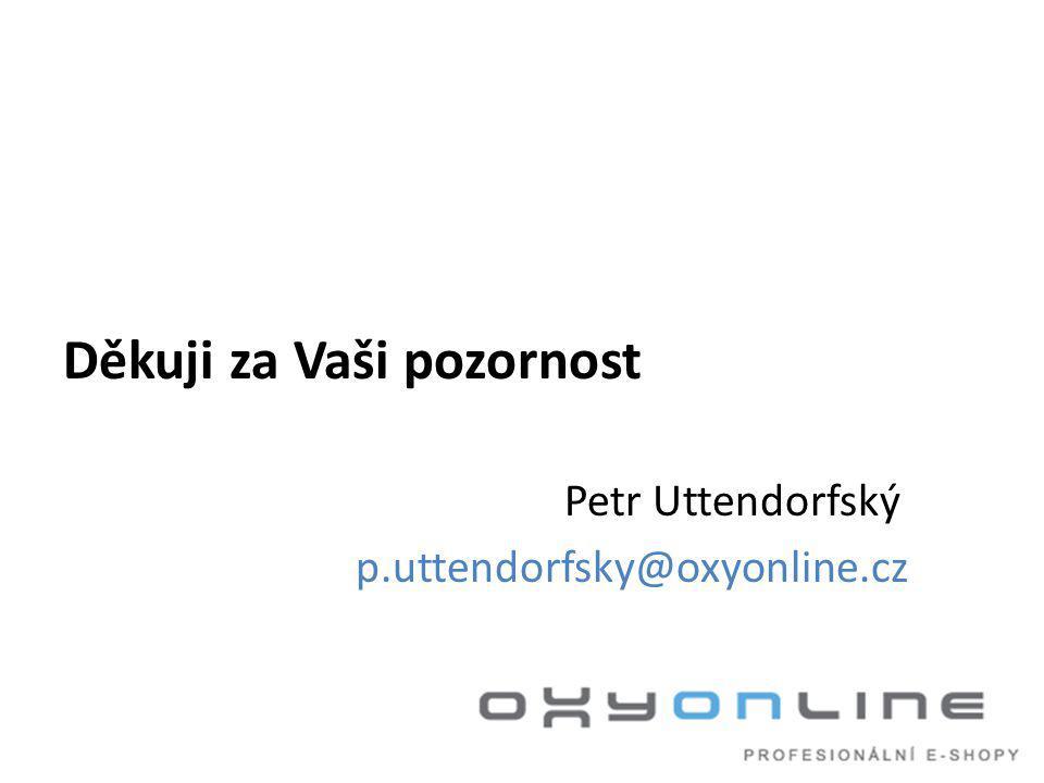 Děkuji za Vaši pozornost Petr Uttendorfský p.uttendorfsky@oxyonline.cz