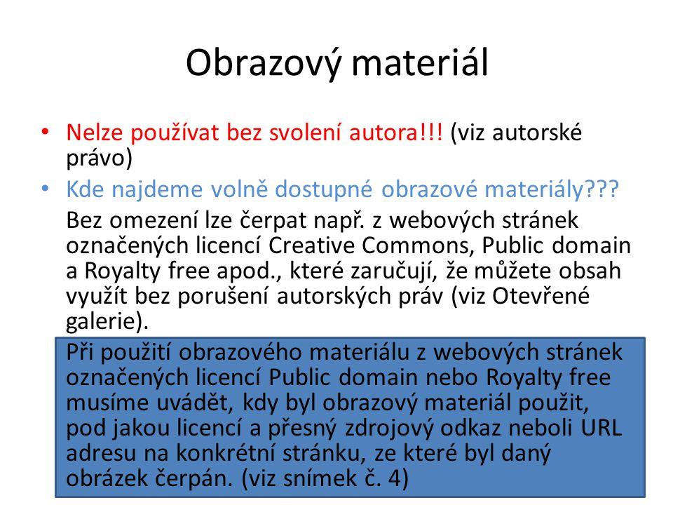 Obrazový materiál • Nelze používat bez svolení autora!!! (viz autorské právo) • Kde najdeme volně dostupné obrazové materiály??? Bez omezení lze čerpa