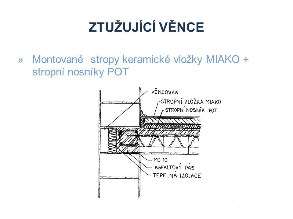 ZTUŽUJÍCÍ VĚNCE »Montované stropy keramické vložky MIAKO + stropní nosníky POT