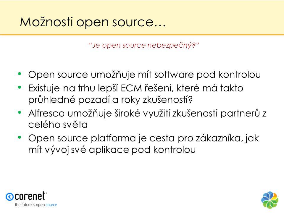 • Open source umožňuje mít software pod kontrolou • Existuje na trhu lepší ECM řešení, které má takto průhledné pozadí a roky zkušeností? • Alfresco u