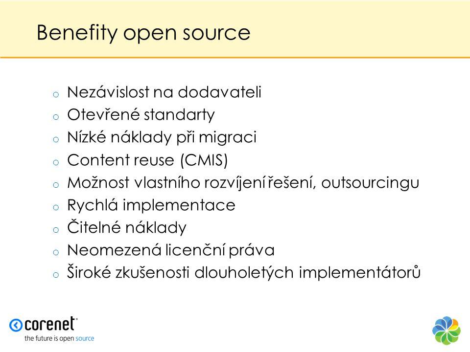 Benefity open source o Nezávislost na dodavateli o Otevřené standarty o Nízké náklady při migraci o Content reuse (CMIS) o Možnost vlastního rozvíjení