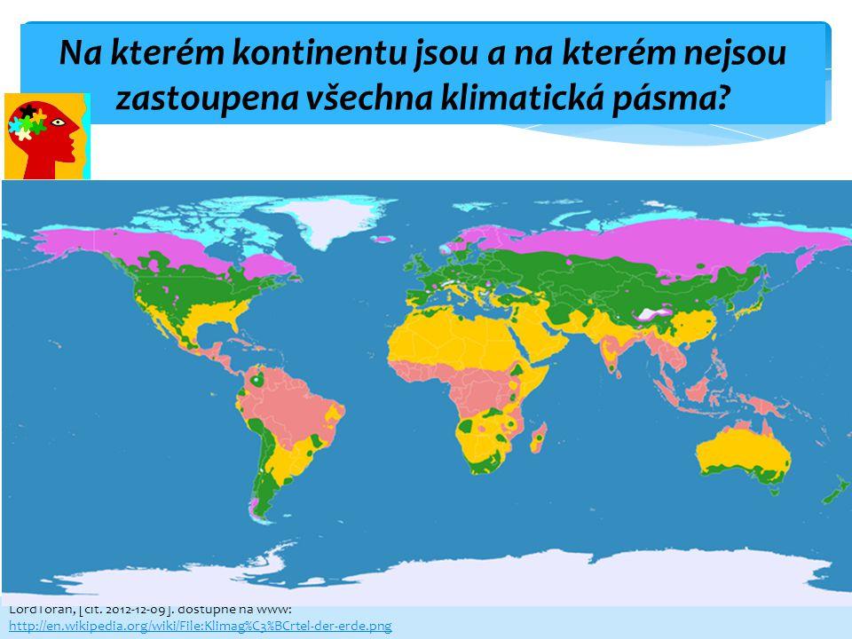 LordToran, [cit. 2012-12-09]. dostupné na www: http://en.wikipedia.org/wiki/File:Klimag%C3%BCrtel-der-erde.png Na kterém kontinentu jsou a na kterém n