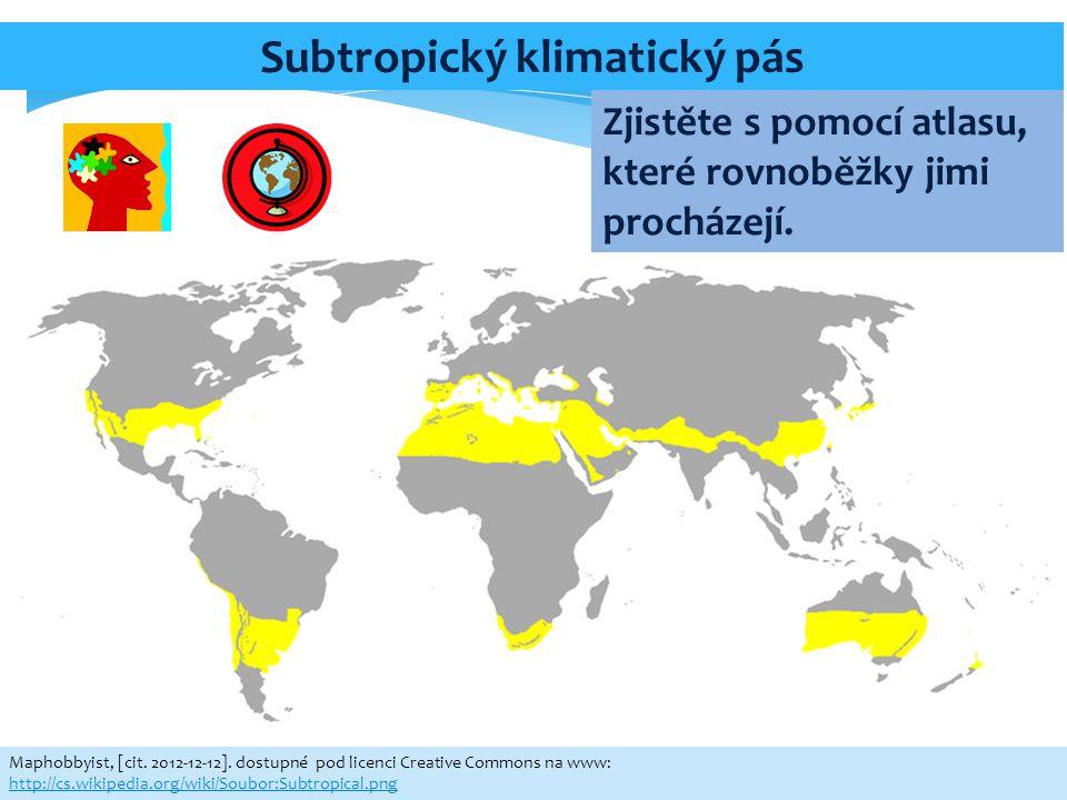 Maphobbyist, [cit. 2012-12-12]. dostupné pod licenci Creative Commons na www: http://cs.wikipedia.org/wiki/Soubor:Subtropical.png Subtropický klimatic