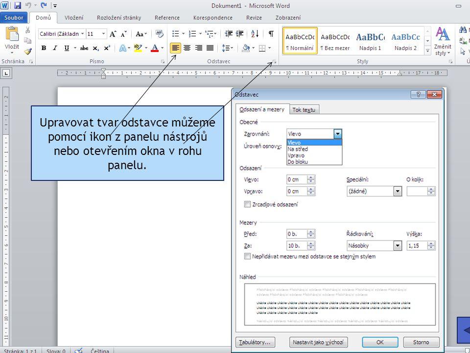 Upravovat tvar odstavce můžeme pomocí ikon z panelu nástrojů nebo otevřením okna v rohu panelu.