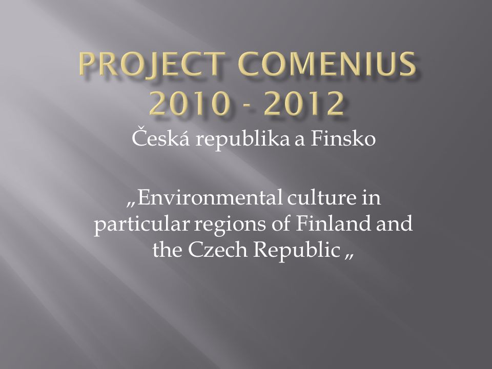 """Česká republika a Finsko """"Environmental culture in particular regions of Finland and the Czech Republic """""""