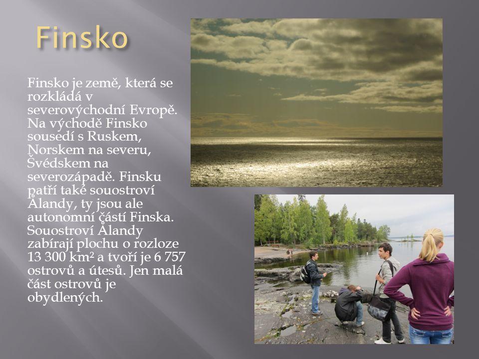 Finsko Finsko je země, která se rozkládá v severovýchodní Evropě. Na východě Finsko sousedí s Ruskem, Norskem na severu, Švédskem na severozápadě. Fin