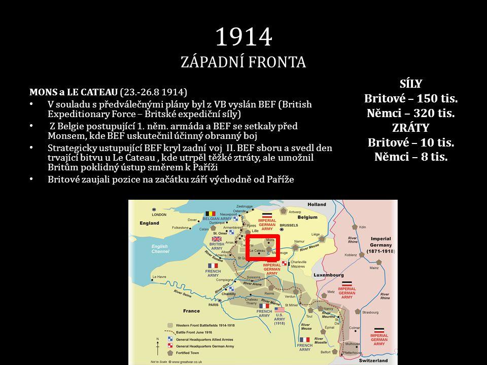 1914 ZÁPADNÍ FRONTA MONS a LE CATEAU (23.-26.8 1914) • V souladu s předválečnými plány byl z VB vyslán BEF (British Expeditionary Force – Britské expe