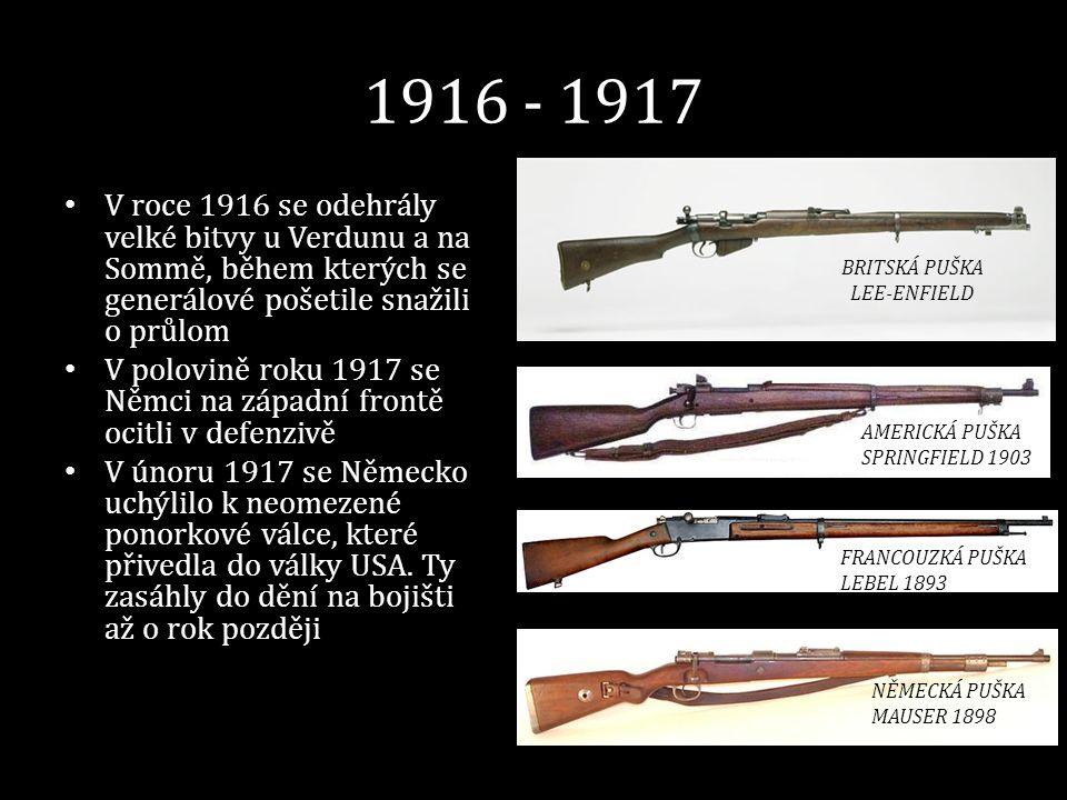 1916 - 1917 • V roce 1916 se odehrály velké bitvy u Verdunu a na Sommě, během kterých se generálové pošetile snažili o průlom • V polovině roku 1917 s