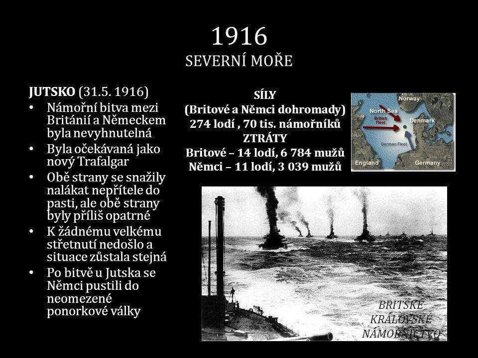 1916 SEVERNÍ MOŘE JUTSKO (31.5. 1916) • Námořní bitva mezi Británií a Německem byla nevyhnutelná • Byla očekávaná jako nový Trafalgar • Obě strany se