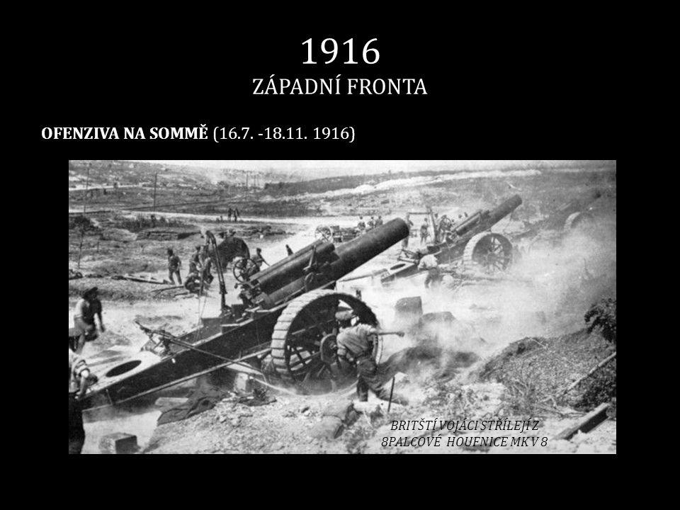 1916 ZÁPADNÍ FRONTA OFENZIVA NA SOMMĚ (16.7. -18.11. 1916) BRITŠTÍ VOJÁCI STŘÍLEJÍ Z 8PALCOVÉ HOUFNICE MK V 8