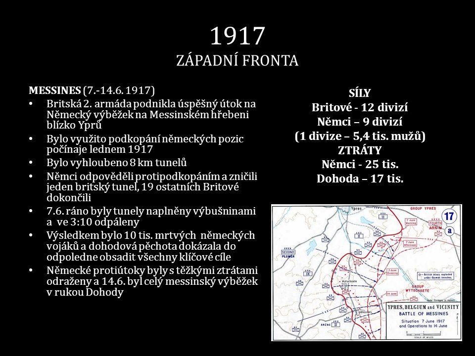1917 ZÁPADNÍ FRONTA MESSINES (7.-14.6. 1917) • Britská 2. armáda podnikla úspěšný útok na Německý výběžek na Messinském hřebeni blízko Yprů • Bylo vyu