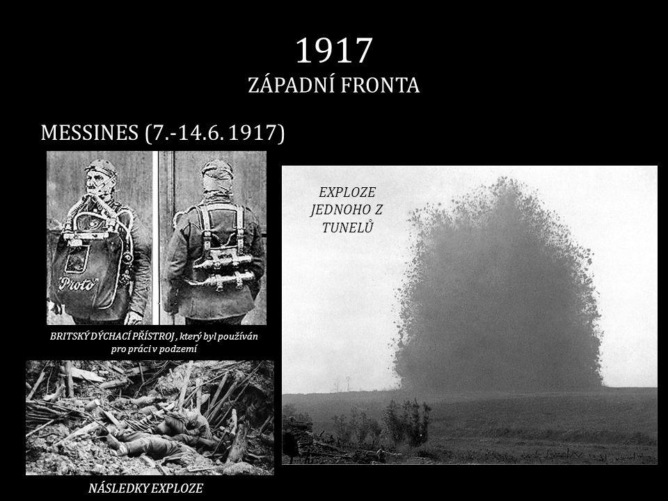 1917 ZÁPADNÍ FRONTA MESSINES (7.-14.6. 1917) BRITSKÝ DÝCHACÍ PŘÍSTROJ, který byl používán pro práci v podzemí NÁSLEDKY EXPLOZE EXPLOZE JEDNOHO Z TUNEL