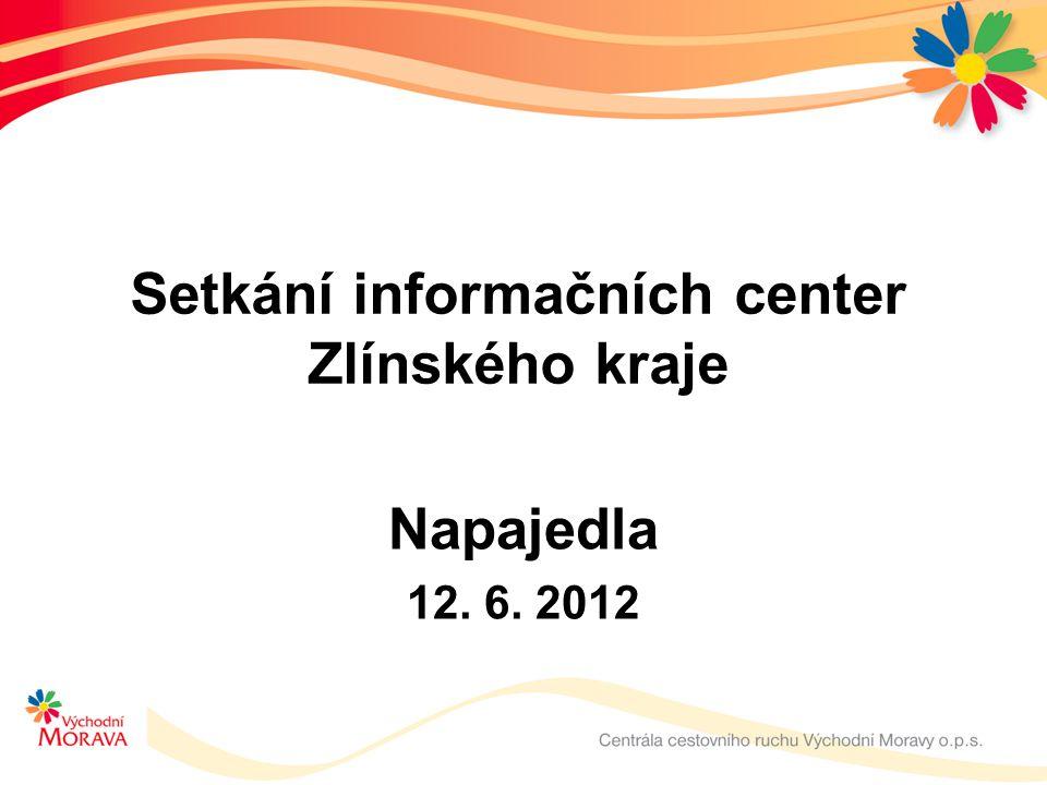 Setkání informačních center Zlínského kraje Napajedla 12. 6. 2012