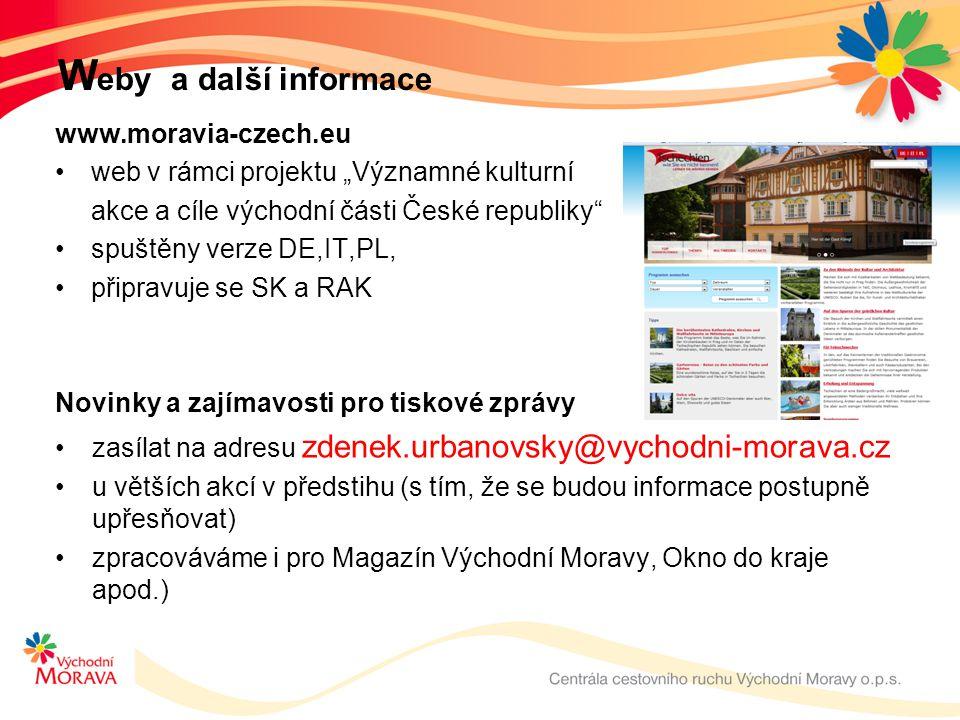 """W eby a další informace www.moravia-czech.eu •web v rámci projektu """"Významné kulturní akce a cíle východní části České republiky"""" •spuštěny verze DE,I"""