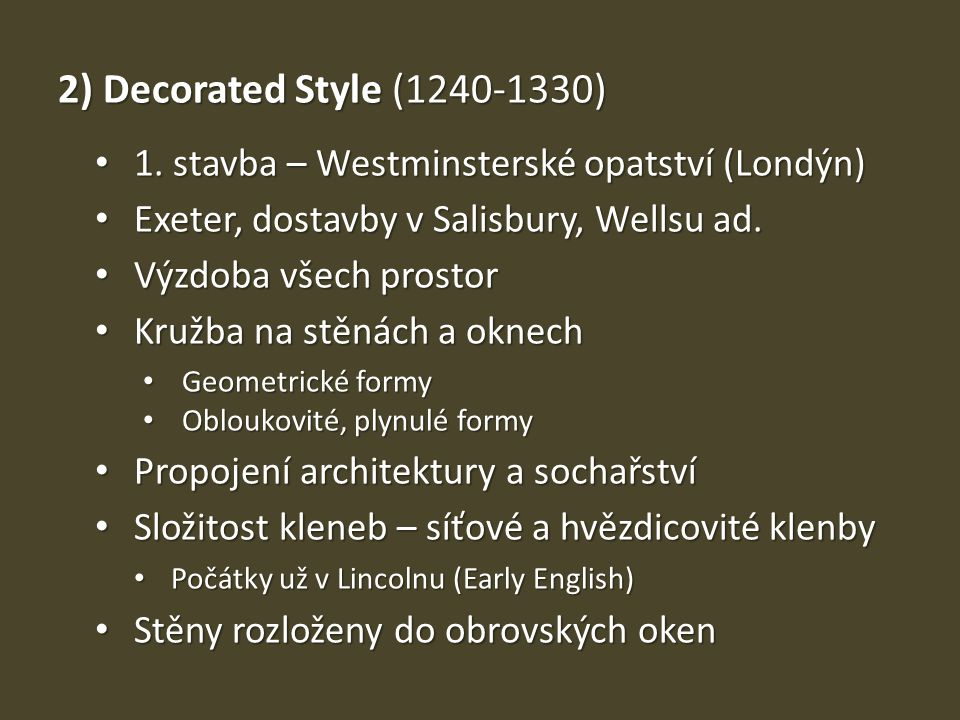 2) Decorated Style (1240-1330) • 1.