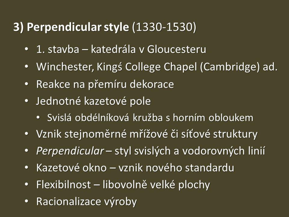 3) Perpendicular style (1330-1530) • 1.