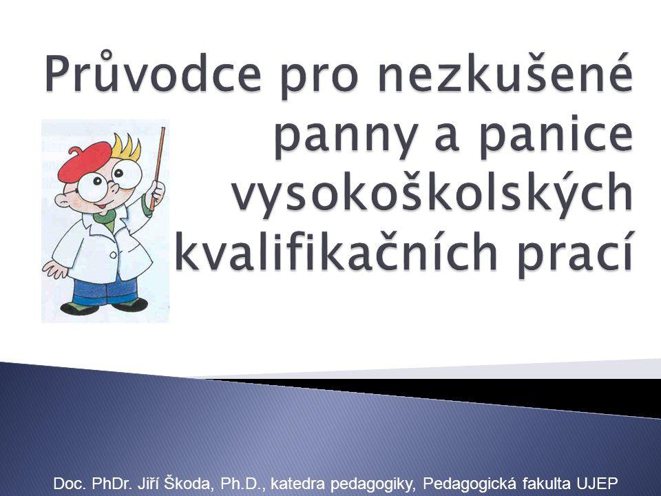  Bakalářská práce (spojená se získáním titulů Bc., BcA.)  Diplomová práce (spojená se získáním titulů Mgr., MgA., Ing.)  Rigorózní práce (spojená se získáním titulů PhDr., RNDr., JUDr., ThDr.)  Dizertační práce (spojená se získáním titulů Ph.D., Th.D.)  Habilitační práce (spojená se získáním titulu doc.)