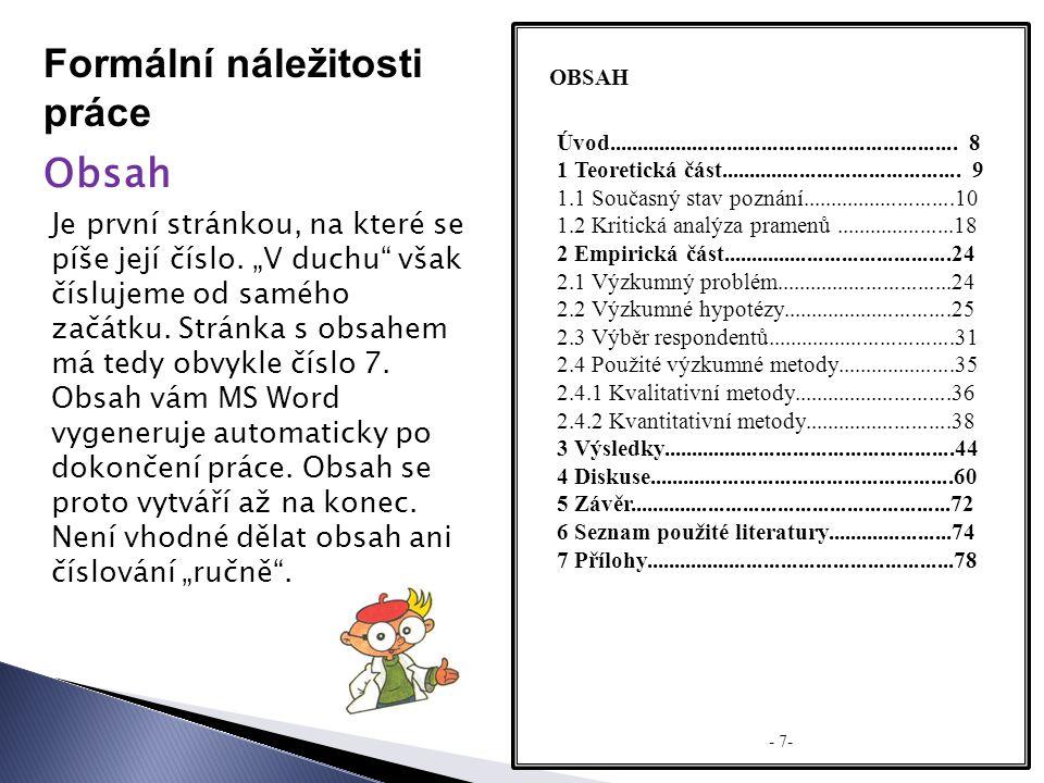 Formální náležitosti práce Obsah OBSAH Je první stránkou, na které se píše její číslo.