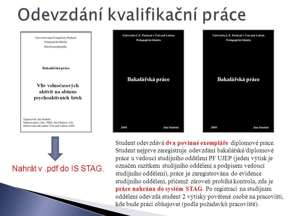 Student odevzdává dva povinné exempláře diplomové práce.