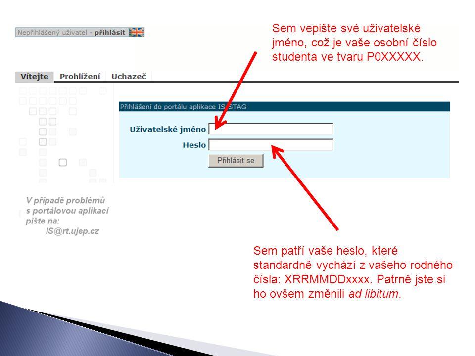Sem vepište své uživatelské jméno, což je vaše osobní číslo studenta ve tvaru P0XXXXX.