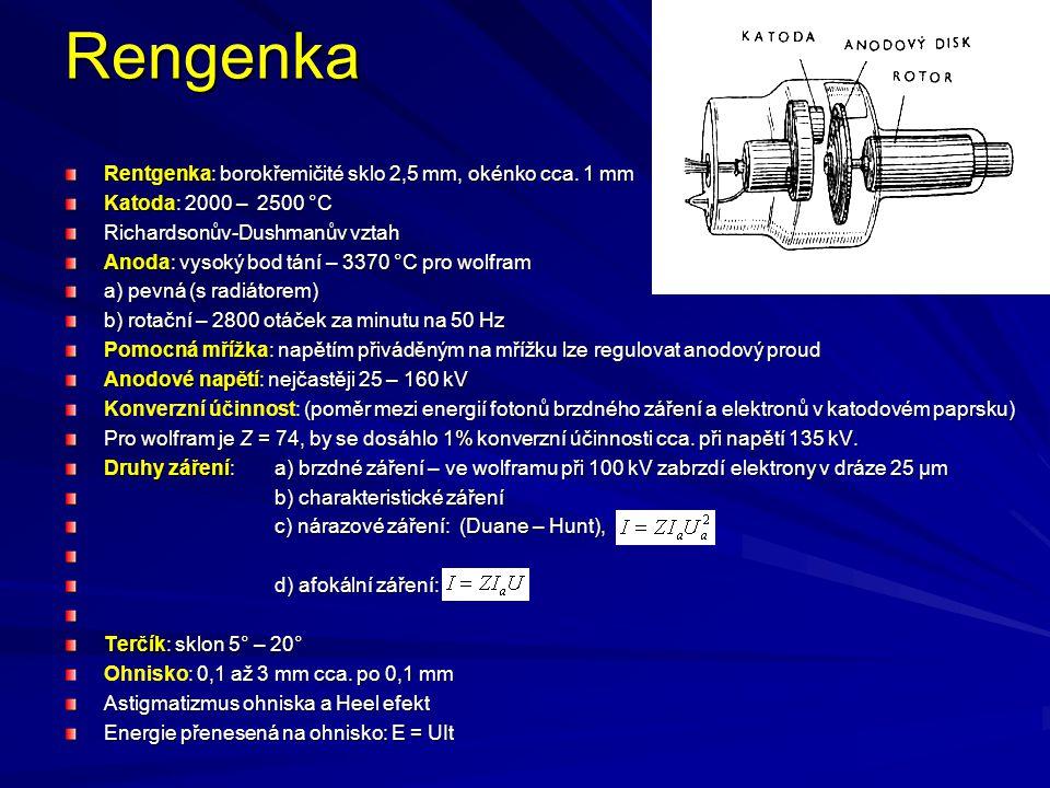 Rentgenka Její základní části jsou katoda emitující elektrony, kterou obvykle tvoří wolframové vlákno žhavené na teplotu 2000 - 2500  C, a anoda, zhotovená obvykle buď z wolframu nebo z molybdenu či rhodia (mamografy).