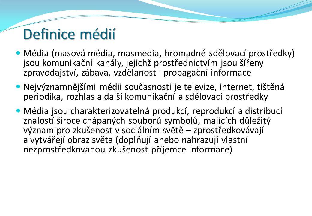Definice médií  Média (masová média, masmedia, hromadné sdělovací prostředky) jsou komunikační kanály, jejichž prostřednictvím jsou šířeny zpravodajs