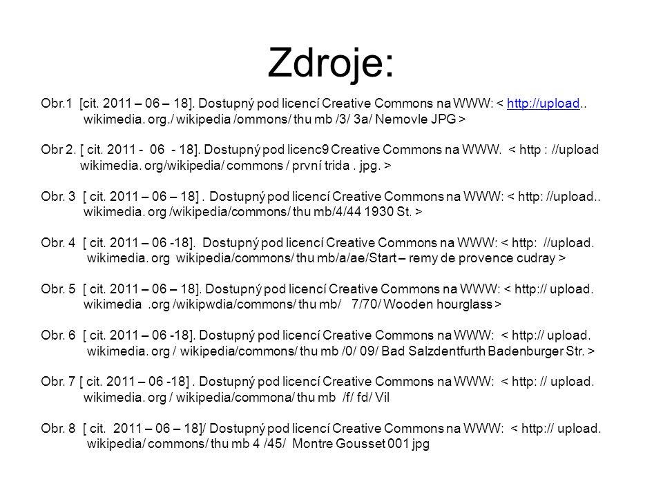 Zdroje: Obr.1 [cit. 2011 – 06 – 18]. Dostupný pod licencí Creative Commons na WWW: < http://upload..http://upload wikimedia. org./ wikipedia /ommons/