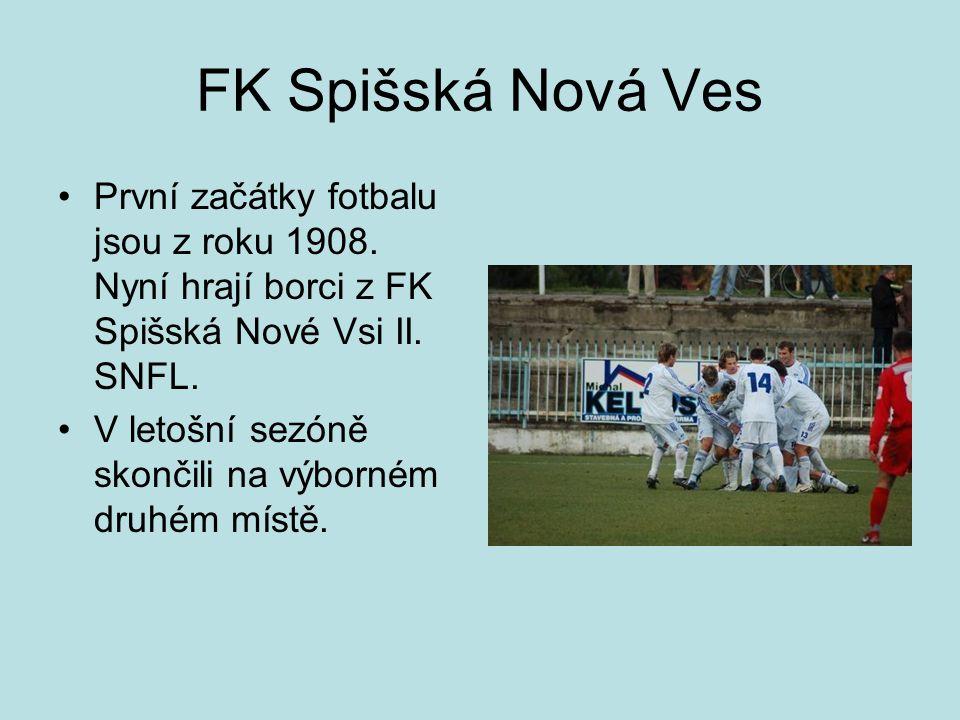 FK Spišská Nová Ves •První začátky fotbalu jsou z roku 1908. Nyní hrají borci z FK Spišská Nové Vsi II. SNFL. •V letošní sezóně skončili na výborném d