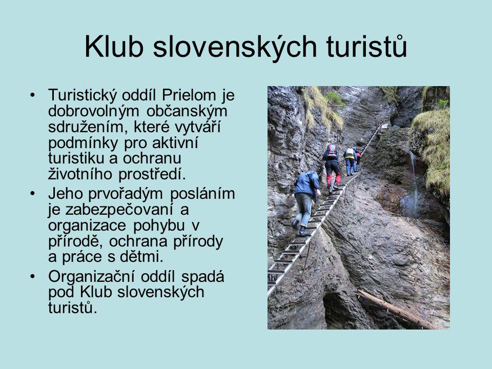 Klub slovenských turistů •Turistický oddíl Prielom je dobrovolným občanským sdružením, které vytváří podmínky pro aktivní turistiku a ochranu životníh