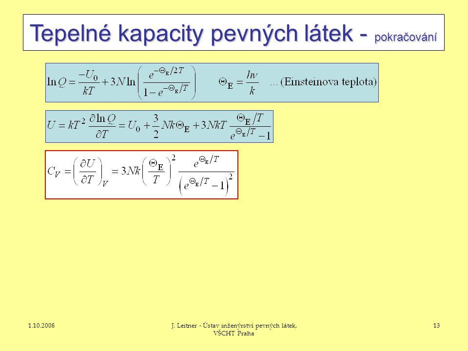1.10.2008J. Leitner - Ústav inženýrství pevných látek, VŠCHT Praha 13 Tepelné kapacity pevných látek - pokračování