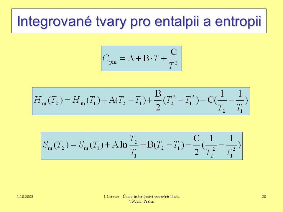 1.10.2008J. Leitner - Ústav inženýrství pevných látek, VŠCHT Praha 20 Integrované tvary pro entalpii a entropii