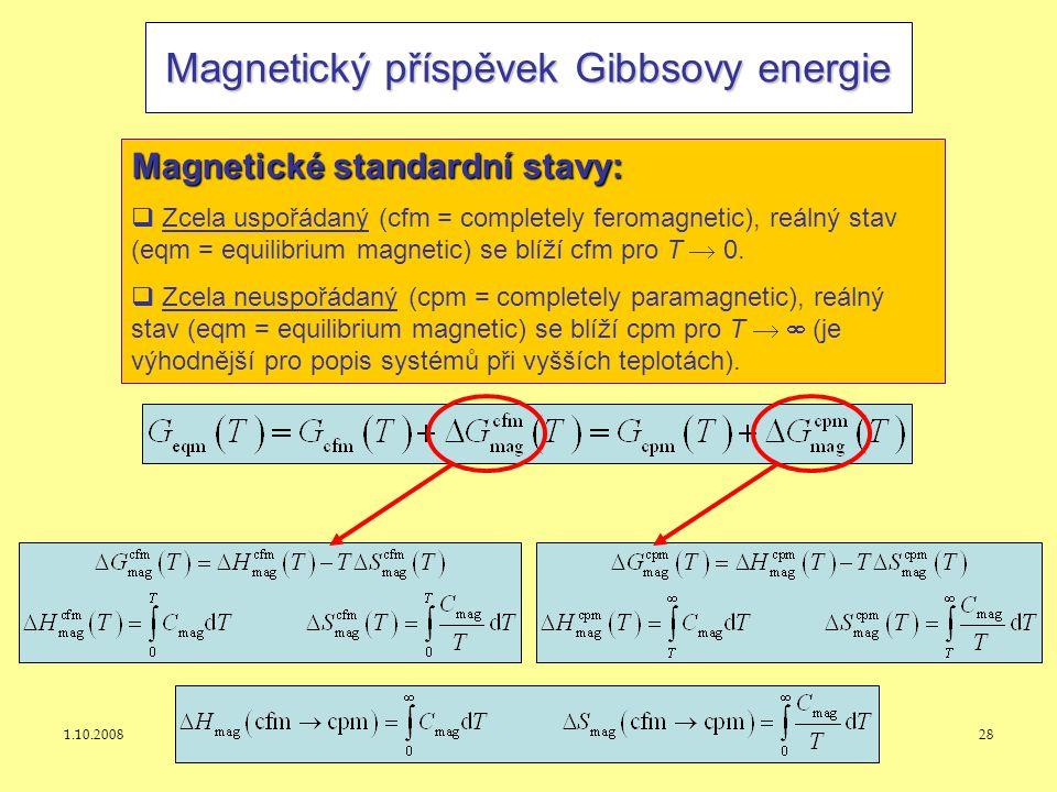 1.10.2008J. Leitner - Ústav inženýrství pevných látek, VŠCHT Praha 28 Magnetický příspěvek Gibbsovy energie Magnetické standardní stavy:  Zcela uspoř