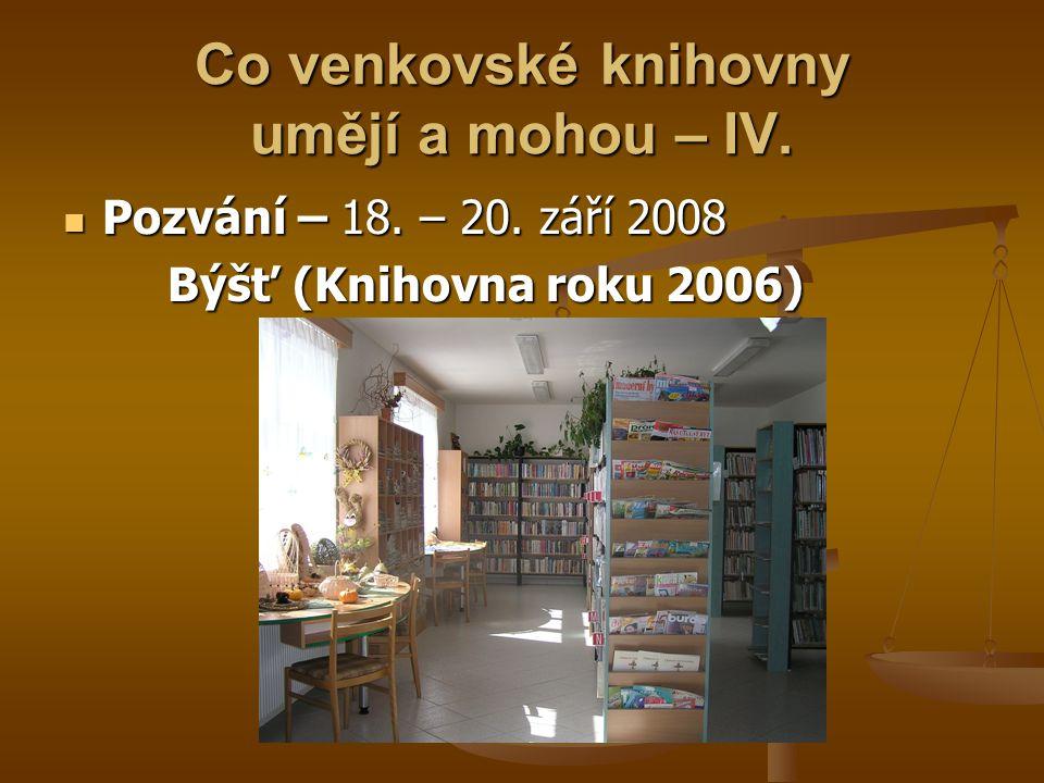 Co venkovské knihovny umějí a mohou – IV.  Pozvání – 18. – 20. září 2008 Býšť (Knihovna roku 2006)