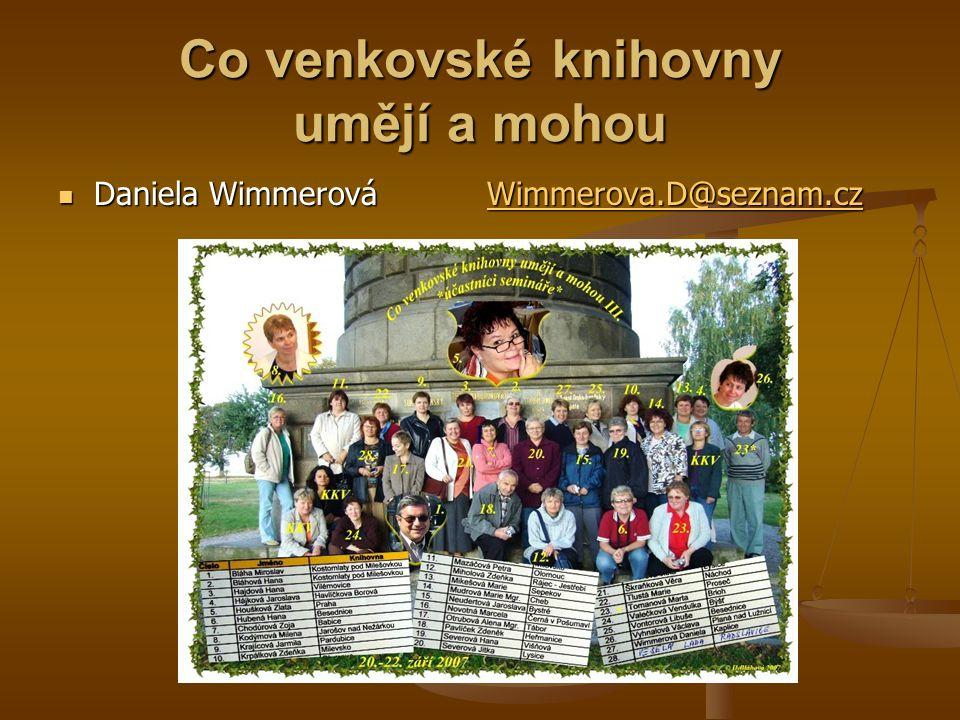 Co venkovské knihovny umějí a mohou  Daniela Wimmerová Wimmerova.D@seznam.cz Wimmerova.D@seznam.cz