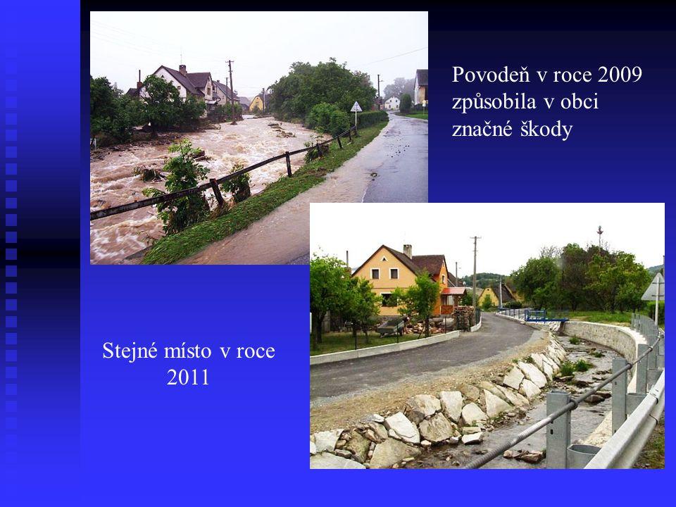 Povodeň v roce 2009 způsobila v obci značné škody Stejné místo v roce 2011