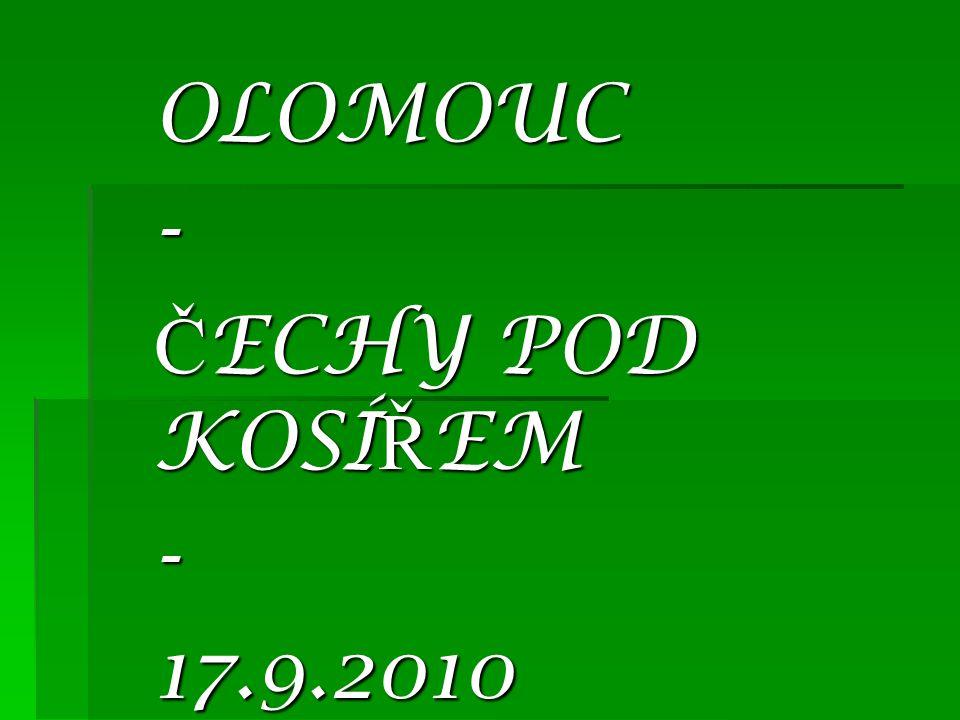 OLOMOUC- Č ECHY POD KOSÍ Ř EM -17.9.2010