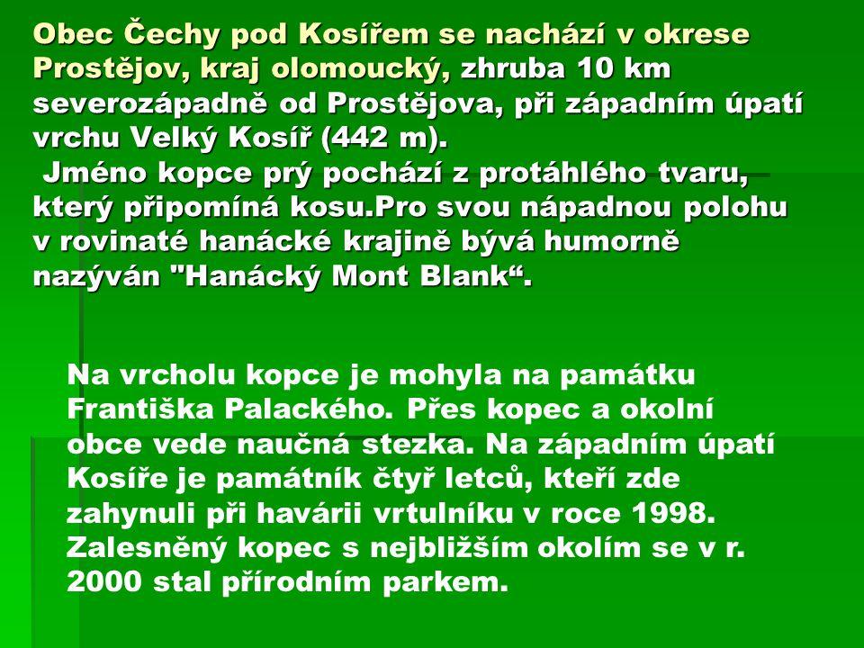 Obec Čechy pod Kosířem se nachází v okrese Prostějov, kraj olomoucký, zhruba 10 km severozápadně od Prostějova, při západním úpatí vrchu Velký Kosíř (