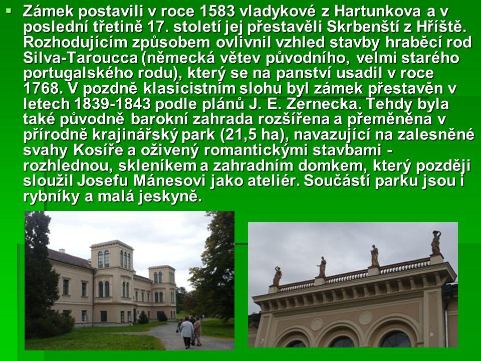  Zámek postavili v roce 1583 vladykové z Hartunkova a v poslední třetině 17. století jej přestavěli Skrbenští z Hříště. Rozhodujícím způsobem ovlivni