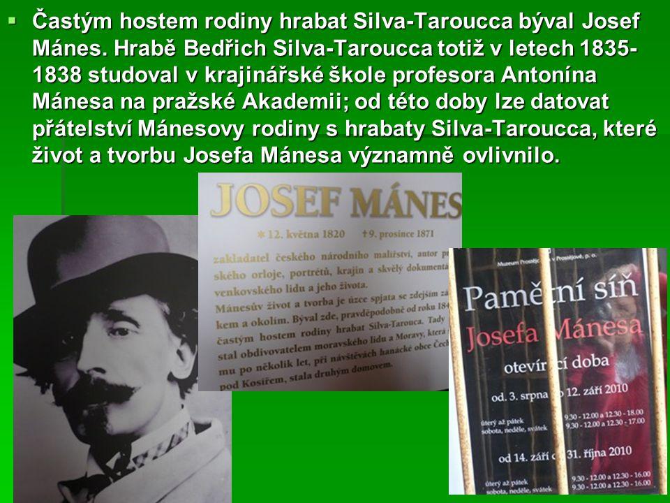  Častým hostem rodiny hrabat Silva-Taroucca býval Josef Mánes. Hrabě Bedřich Silva-Taroucca totiž v letech 1835- 1838 studoval v krajinářské škole pr