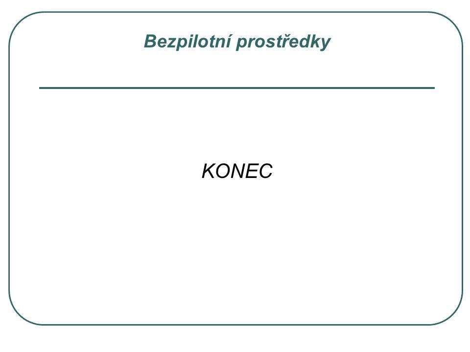 Bezpilotní prostředky KONEC