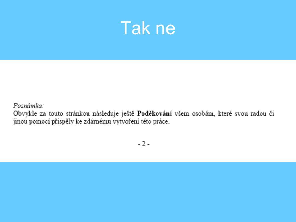 """Technické provedení Úprava textu –Písmo: Typ Times New Roman –Velikost v základním textu 12 –Řádkování v základním textu 1,5 1.""""Formát z panelu příkazů 2.""""Styly a formátování 3.V podokně zvolit """"Normální 4.Zvolit příkaz """"Změnit (předtím modré tlačítko))"""