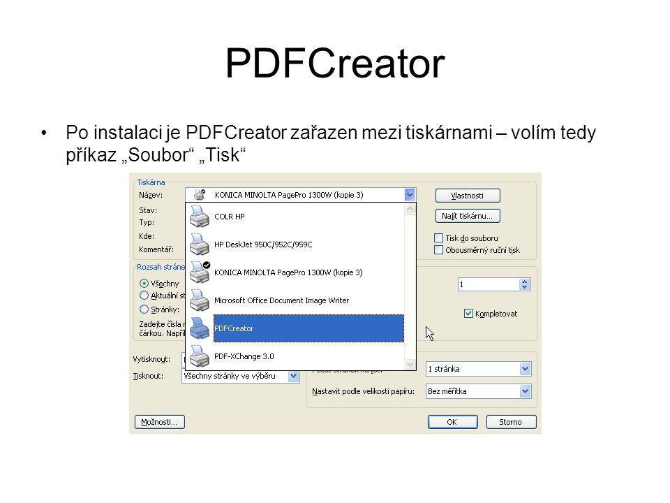 """PDFCreator •Po instalaci je PDFCreator zařazen mezi tiskárnami – volím tedy příkaz """"Soubor """"Tisk"""