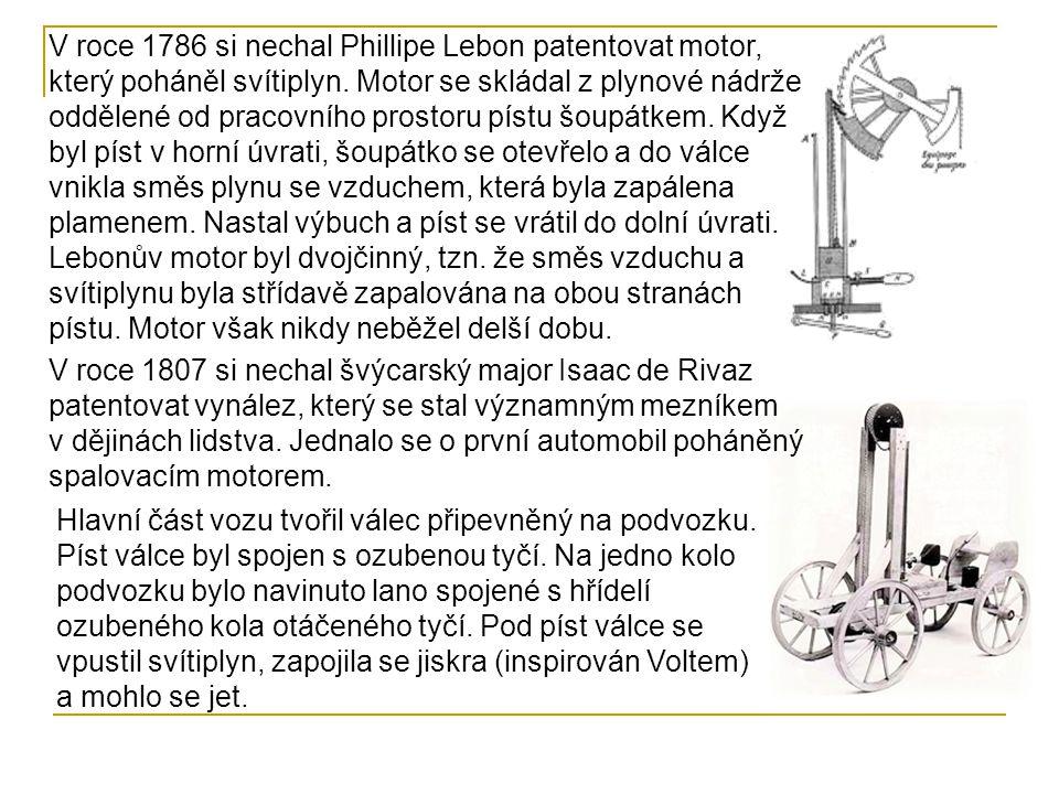 V roce 1786 si nechal Phillipe Lebon patentovat motor, který poháněl svítiplyn.