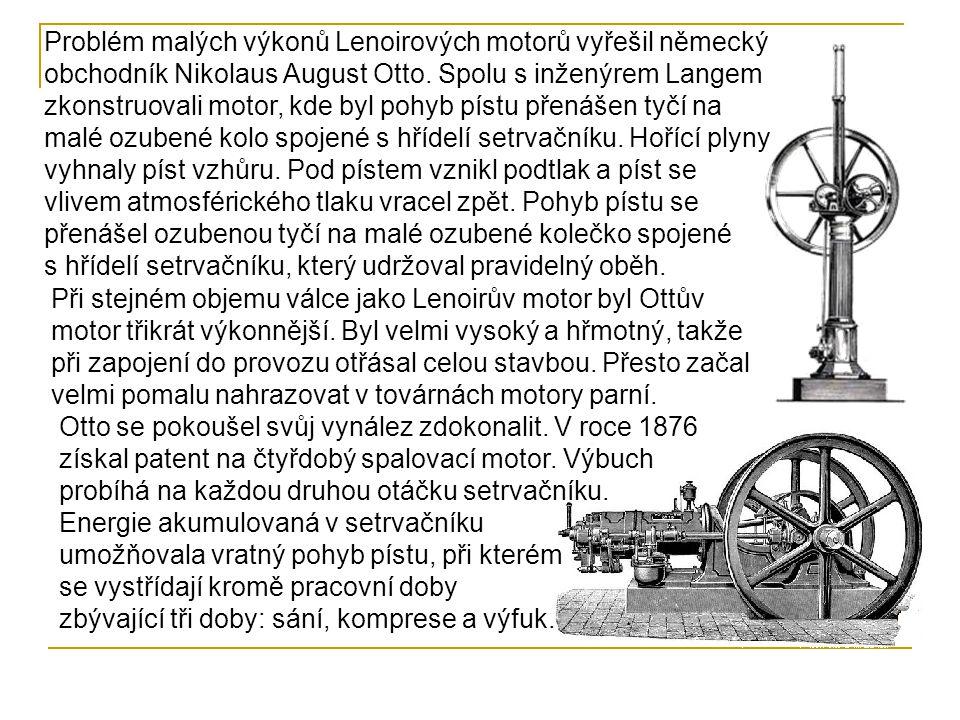 Problém malých výkonů Lenoirových motorů vyřešil německý obchodník Nikolaus August Otto.