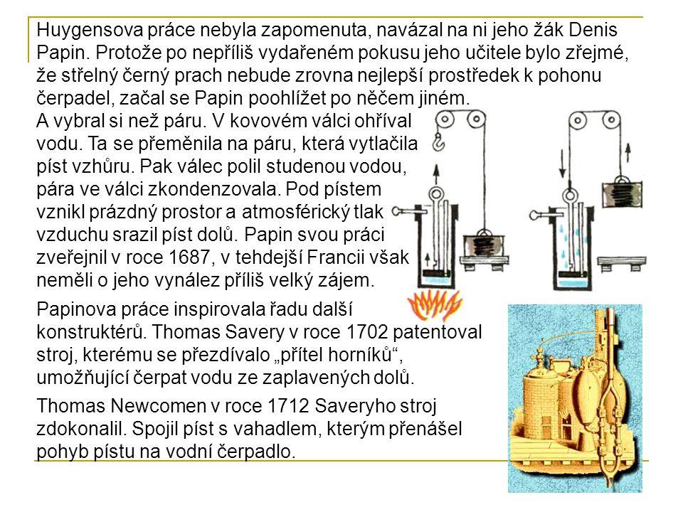 Princip Newcomenova stroje: V kotli se ohřívala voda.