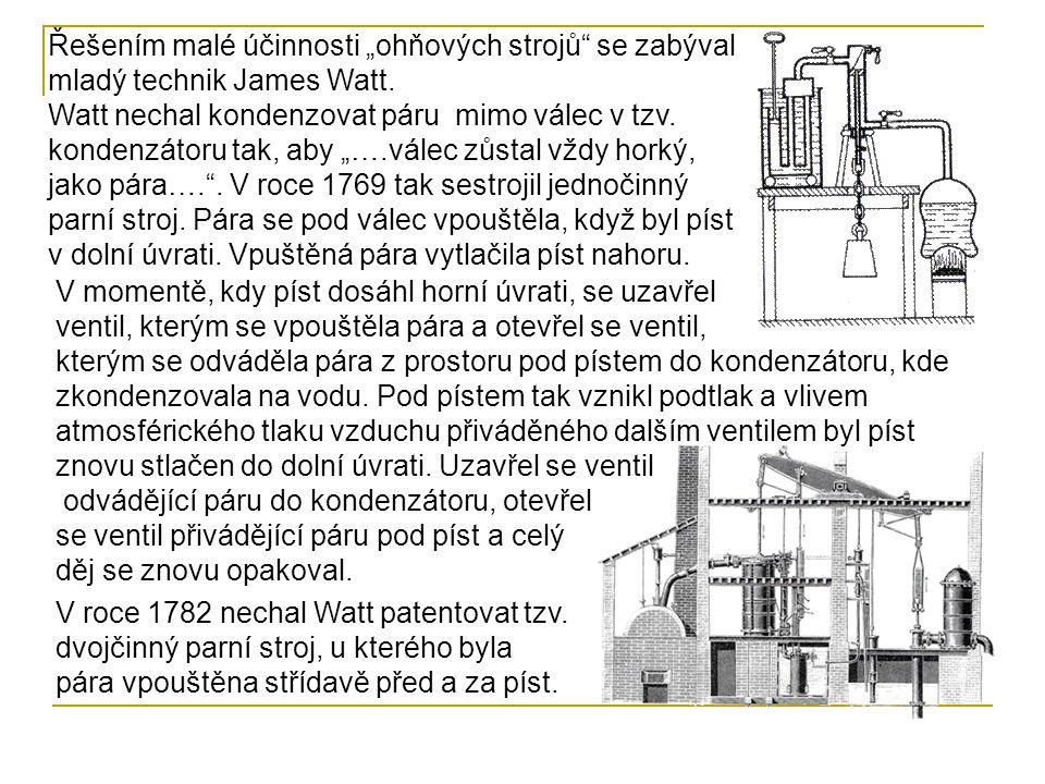 """Řešením malé účinnosti """"ohňových strojů se zabýval mladý technik James Watt."""